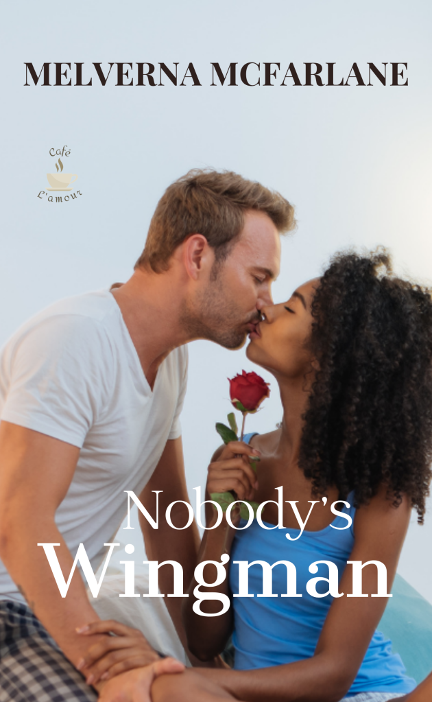 Book cover image of White man kissing Black Woman titled Nobody's Wingman.